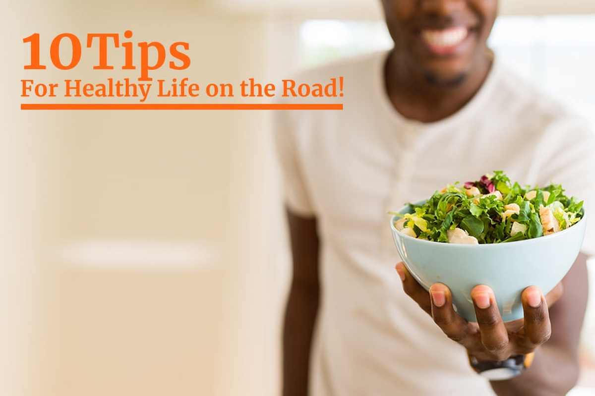 10 Tips For Healthy Life On The Road