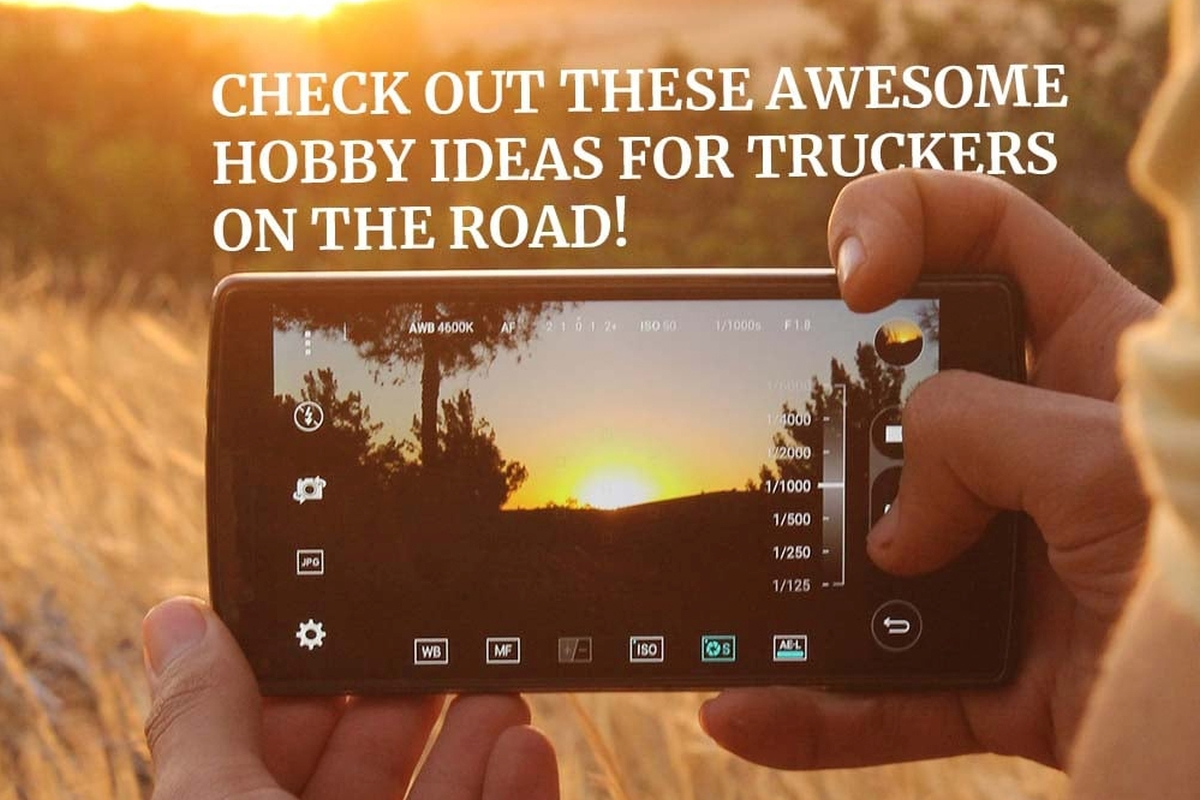Awesome Hobby Ideas For Truckers