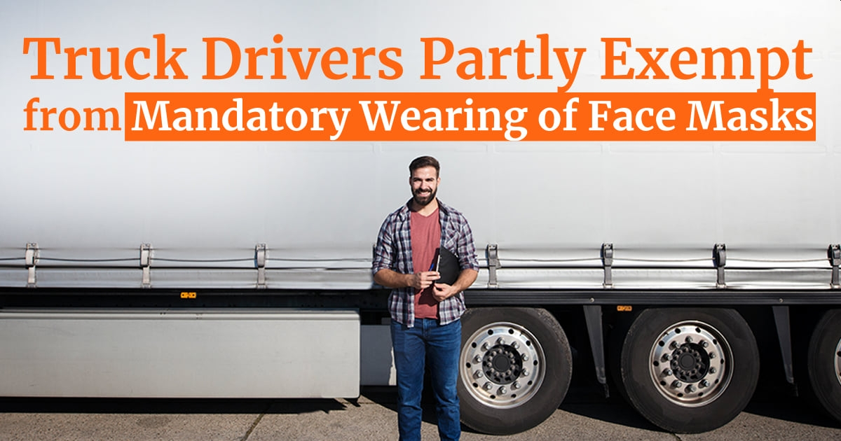 Truck Drivers Partly Exempt from Mandatory Wearing of Face Masks