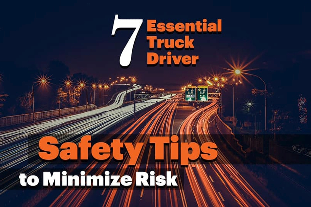 7 Essential Truck Driver Safety Tips to Minimize Risks
