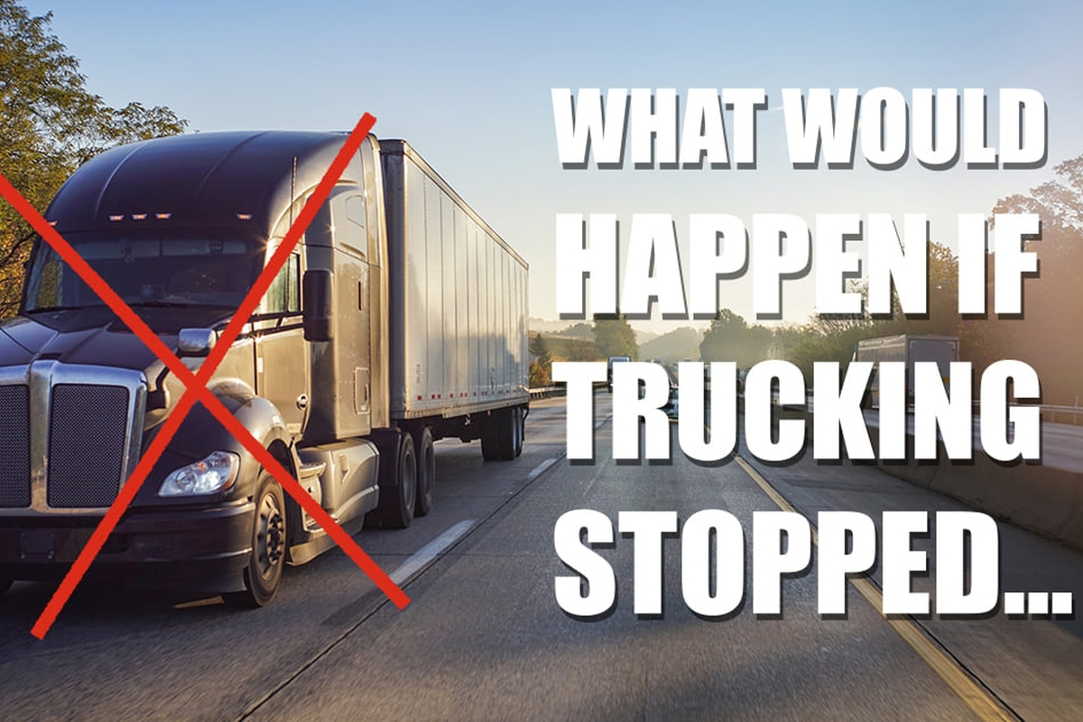 What Would Happen If Trucking Stopped