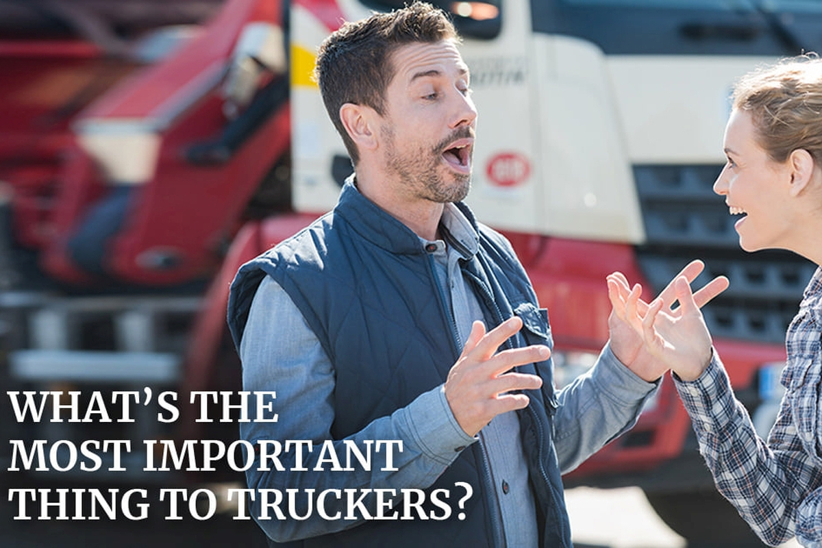 What's The Most Important Thing To Truckers