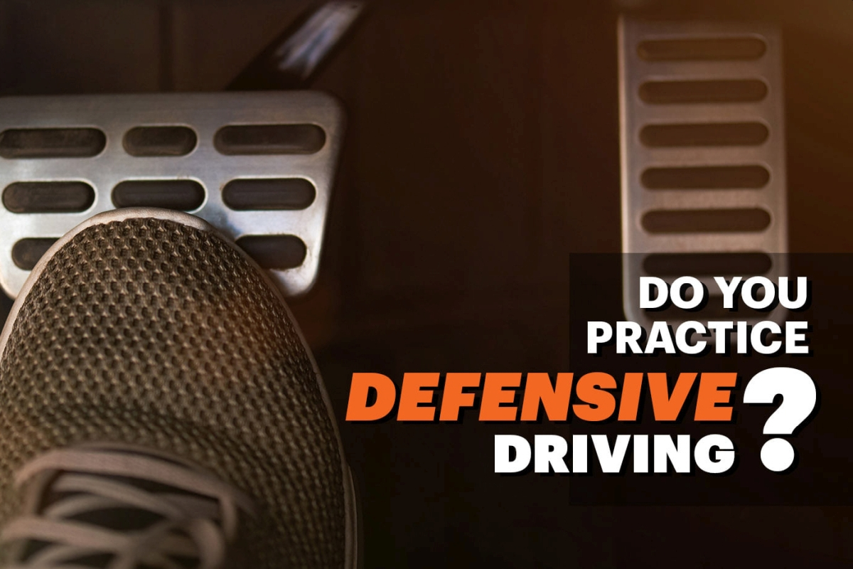 Do You Practice Defensive Driving